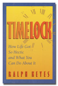 Timelock: How Life Got So Hectic and What You Can Do About It